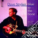 Blue to the bone - stryker dave cd musicale di Stryker Dave