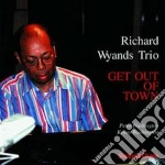 Get out of town - cd musicale di Richard wyands trio
