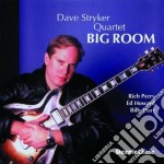 Big room - stryker dave cd musicale di Dave stryker quartet