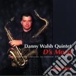 Danny Walsh Quintet - D's Mood cd musicale di Danny walsh quintet