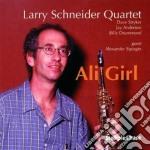 Larry Schneider Quartet - Ali Girl cd musicale di Larry schneider quartet