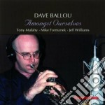 Amongst ourselves - cd musicale di Dave Ballou