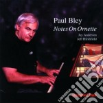 Notes on ornette - bley paul cd musicale di Paul bley trio