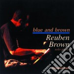Blue and brown - cd musicale di Brown Reuben