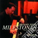 Michael Weiss Trio - Milestones cd musicale di Michael weiss trio