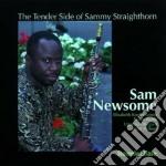 Sam Newsome - Tender Side Of S.stright. cd musicale di Sam Newsome