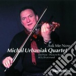Ask me now - urbaniak michal cd musicale di Michal urbaniak quartet