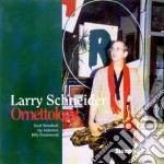 Larry Schneider - Ornettology cd musicale di Schindler Larry