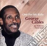 One for my baby - cables george cd musicale di George Cables