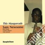 Sam Newsome Quartet - This Masquerade cd musicale di Sam newsome quartet