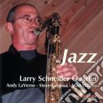 Jazz - schneider larry cd musicale di Larry schneider quartet
