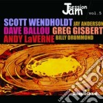 Jam session vol.5 cd musicale di Wendholdt Scott