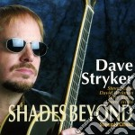 Shades beyond cd musicale di Stryker Dave