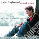 Unstuck in time cd musicale di Joshua douglas smith