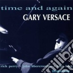Gary Versace - Time And Again cd musicale di Versace gary & abercrombie joh
