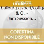 D.ballou/g.gisbert/colligan & O. - Jam Session Vol.22 cd musicale di BALLOU/GISBERT/C