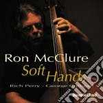 SOFT HANDS cd musicale di RON MCCLURE
