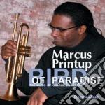 Marcus Printup - Bird Of Paradise cd musicale di Marcus Printup