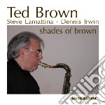 Shades of brown cd musicale di Brown Ted
