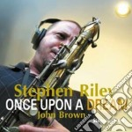 Once upon a dream cd musicale di Riley Stephen