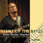 Strike up the band cd musicale di Dave stryker quartet