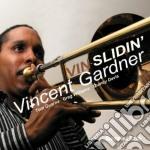 Vincent Gardner - Vin-slidin' cd musicale di Vincent Gardner