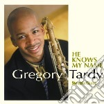He knows my name cd musicale di Tardy Gregory