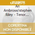 TENOR TREATS                              cd musicale di AMBROSE ARI /