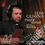MAJOR MINOR                               cd musicale di GUARNA TOM