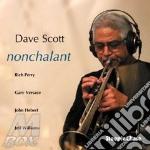 Dave Scott - Nonchalant cd musicale di SCOTT DAVE