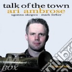 TALK OF THE TOWN                          cd musicale di AMBROSE ARI