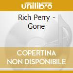GONE                                      cd musicale di PERRY RICH