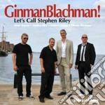 Let's call stephen riley cd musicale di Blachman Ginman