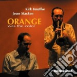 Orange was the color cd musicale di Kirk Knuffke