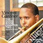 Vincent Gardner - The Good Book Chapter Two cd musicale di Vincent Gardner