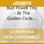At the golden circle v.2 cd musicale di Bud powell trio