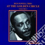 At the golden circle v.3 cd musicale di Bud powell trio