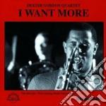 I want more - gordon dexter cd musicale di Dexter gordon quartet