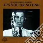 It's you or no one - gordon dexter cd musicale di Dexter gordon quartet