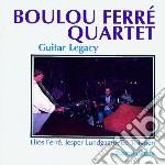 Guitar legacy cd musicale di Ferre'quartet Boulou