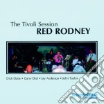 The tivoli session - rodney red cd musicale di Rodney Red