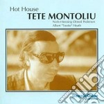 Tete Montoliu - Hot House cd musicale di Tete Montoliu