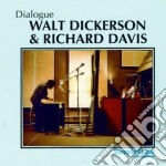 Dialogue - dickerson walt davis richard cd musicale di Walt dickerson & richard davis