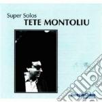 Super solos - montoliu tete cd musicale di Tete Montoliu