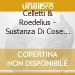 SUSTANZA DI COSE SPERATA                  cd musicale di CELLETTI-ROEDELIUS