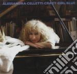 Crazy girl blue cd musicale di Alessandra Celletti