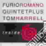 Furio Romano 5et & Tom Harrell - Inside Out cd musicale di Furio romano 5et & t