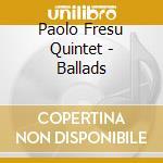 BALLADS cd musicale di FRESU PAUL