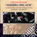 Sombra del sur - cd musicale di Stefano Maltese