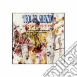 L'eco del silenzio - cd musicale di L.aniceto/f.boltro/u.fiorentin